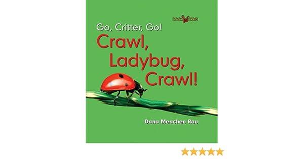 Amazon com: Go, Critter, Go!, Crawl, Ladybug, Crawl! (9780761426523