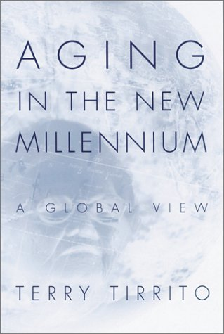 Aging in the New Millennium: A Global View (Social Problems and Social Issues)