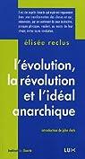 L'évolution, la révolution et l'idéal anarchique par Reclus