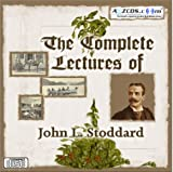 Complete Lectures of John L. Stoddard : You Will Be Amazed at the Brilliance of John L. Stoddard, , 1932731857