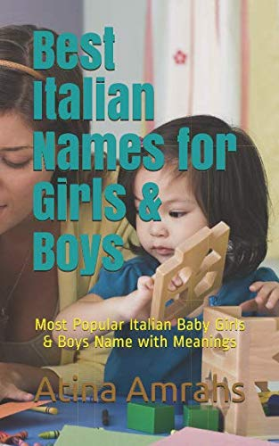 Best Italian Names for Girls & Boys: Most Popular Italian Baby Girls & Boys Name with Meanings