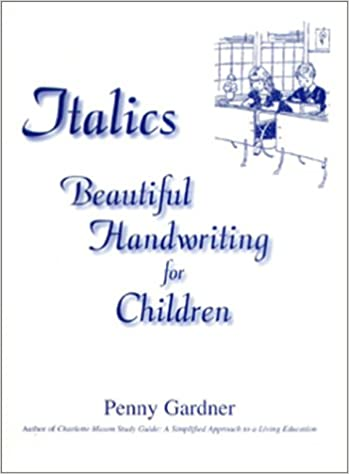 Italics Beautiful Handwriting For Children Penny Gardner 9781576361504 Amazon Books