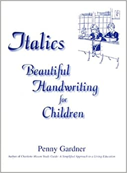 Italics: Beautiful Handwriting for Children: Penny Gardner