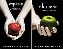 Crepúsculo/ Vida e Morte: (Série Crepúsculo) - Livros na