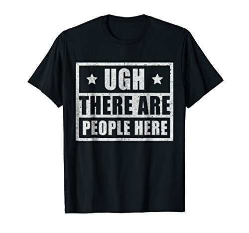 Mens Ugh There Are People Here T-Shirt XL (Crazy Person Costume)