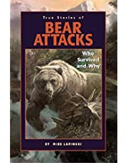 True Stories of Bear Attacks: Who Survived and Why