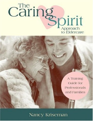 Download The Caring Spirit Approach to Eldercare ebook