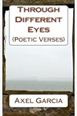 Through Different Eyes: (Poetic Verses) Paperback