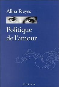 Politique de l'amour par Alina Reyes