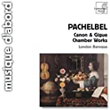 Pachelbel: Canon & Gigue, Chamber Works