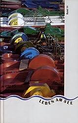 Leben am See. Jahrbuch des Bodenseekreises: 1997