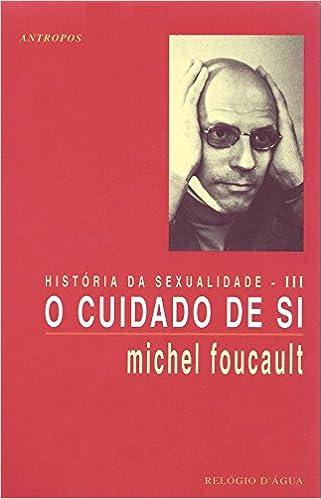 c3d12b57df2 História da Sexualidade. O Cuidado de Si - Volume III - 9789727082421 -  Livros na Amazon Brasil