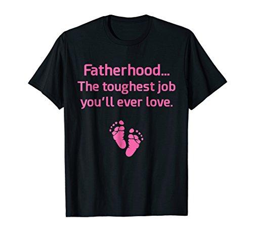 Fatherhood Toughest Job You'll Ever Love Pink T-Shirt