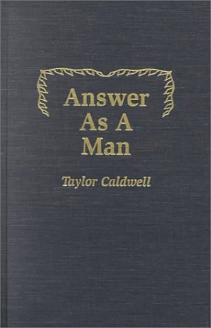 Answer As A Man by Taylor Caldwell