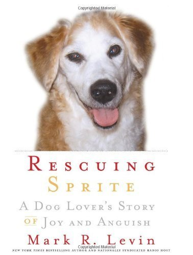 Rescuing Sprite by Levin, Mark R.. (Pocket Books,2007) [Hardcover]