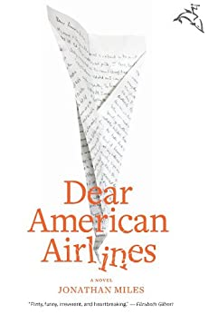 Dear American Airlines: A Novel by [Miles, Jonathan]