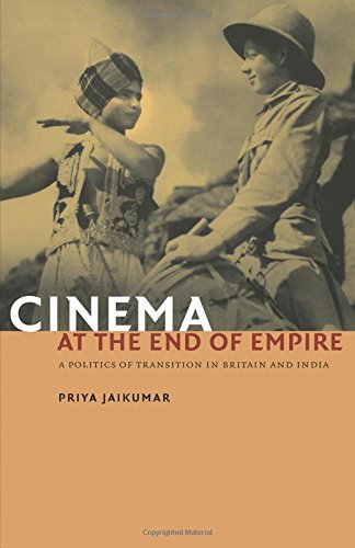 Cinema at the End of Empire: A Politics of Transition in Britain and India