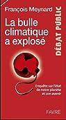 La vérité sur le climat et ses changements - enquête impartiale sur l'état de notre planète par Meynard