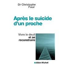 Après le suicide d'un proche : Vivre le deuil et se reconstruire (Dans la Meme Collection t. 4) (French Edition)