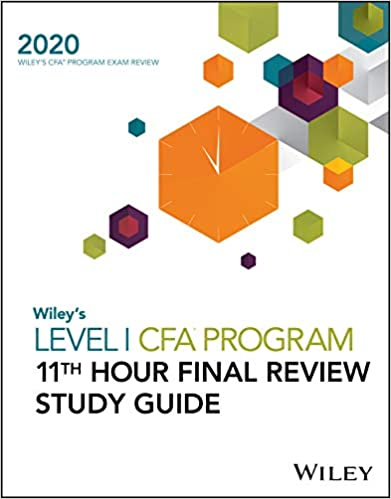 Wiley's Level I CFA Program 11th Hour Final Review Study Guide 2020