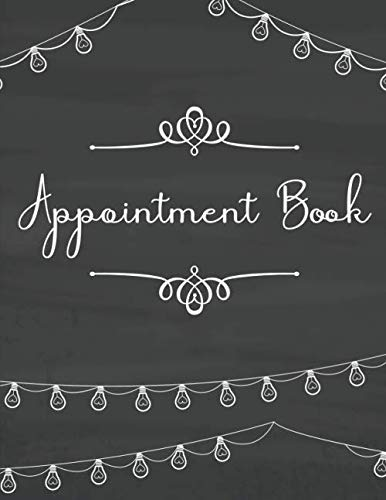 Appointment Book: Chalkboard Design Monthly, Weekly and Daily Planner for Wedding Planners, Organizers, Coordinators and other industry professionals!