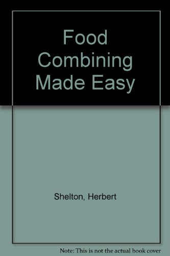 Food Combining Made - Food Combining Made Easy