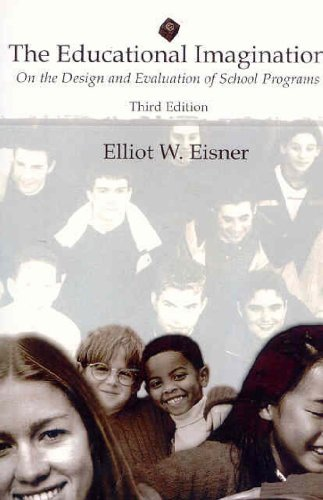 By Elliot W. Eisner - The Educational Imagination: On the Design and Evaluation of School Programs: 3rd (third) Edition ebook