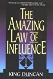 The Amazing Law of Influence, King Duncan, 1565548612