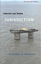 Zittrain's Internet Law Series: Jurisdiction (University Casebook Series)