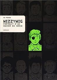 Wizzywig : Portrait d'un hacker en série par Ed Piskor