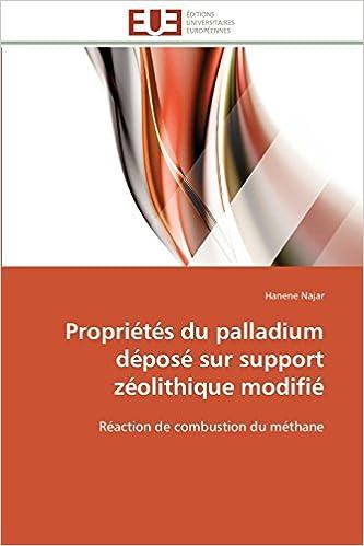 Livre Propriétés du palladium déposé sur support zéolithique modifié: Réaction de combustion du méthane pdf epub