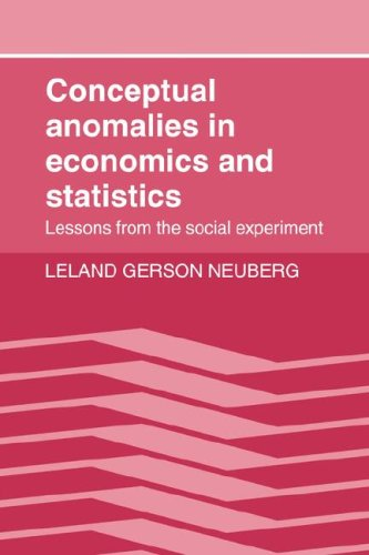 Conceptual Anomalies in Economics and Statistics: Lessons from the Social Experiment