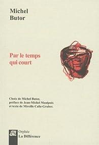 Par le temps qui court par Michel Butor