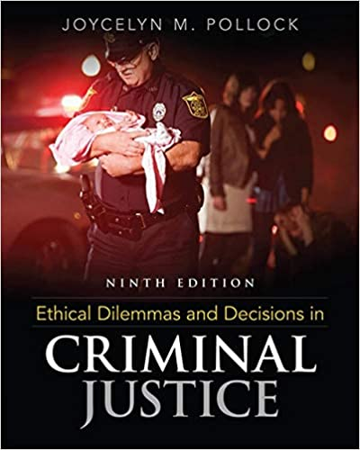 Amazon Ethical Dilemmas And Decisions In Criminal Justice 9781305577374 Joycelyn M Pollock Books