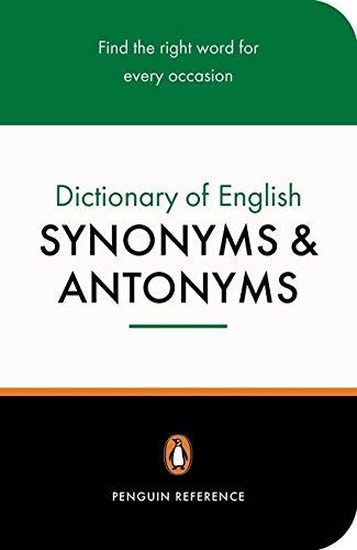 Dictionary of English Synonyms and Antonyms; The Penguin: Revised Edition (Reference)
