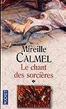 Le Chant des sorcières, tome 1 par Calmel