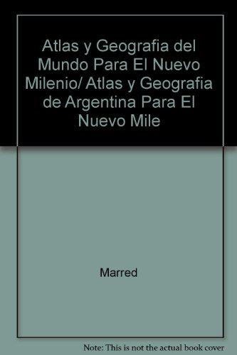 Atlas Y Geografia Del Mundo Para El Nuevo Milenio/ Atlas Y Geografia De Argentina Para El Nuevo Mile (Spanish Edition)