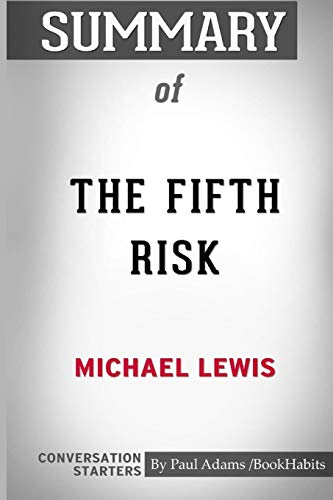 Book cover from Summary of the Fifth Risk by Michael Lewis: Conversation Starters by Paul Adams / Bookhabits