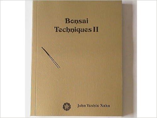 Bonsai Techniques II