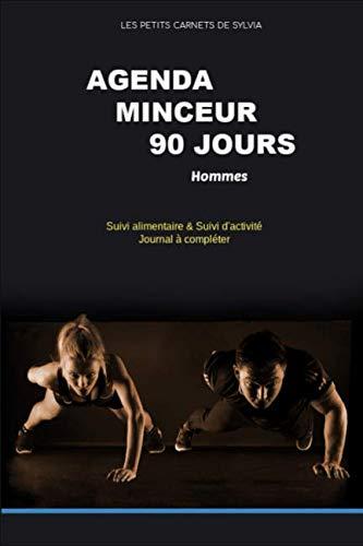 AGENDA MINCEUR 90 Jours  HOMMES: Suivi alimentaire & Suivi d'activité Journal à compléter (French Edition)