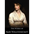 The Complete Works of Mary Wollstonecraft (10 Books With Active Table of Contents)