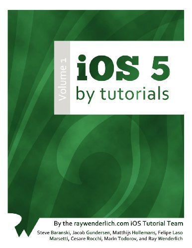 iOS 5 By Tutorials: Volume 1 by Ray Wenderlich (2012-04-30)