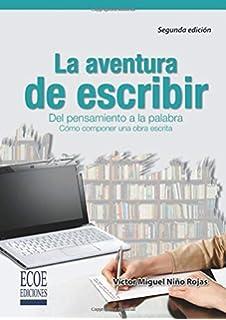 La aventura de escribir: Del Pensamiento A La Palabra (Spanish Edition)