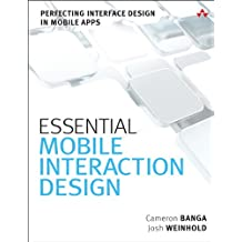 Essential Mobile Interaction Design: Perfecting Interface Design in Mobile Apps (Usability)