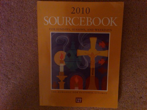 2010 Sourcebook for Sundays, Seasons, and Weekdays: The Almanac for Pastoral Liturgy: Year C-II