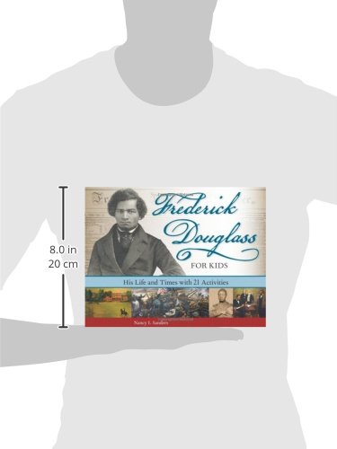 Frederick Douglass for Kids: His Life and Times, with 21 Activities (For Kids series)