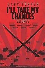 I'll Take My Chances: Volume 2 Paperback
