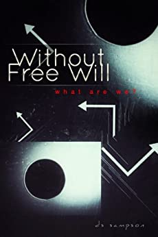 Without Free Will by [Sampson, D.S.]