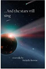 And The Stars Will Sing (The Meaning Wars Book 1) Kindle Edition