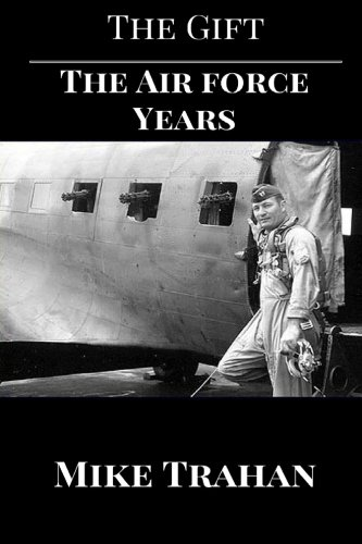 - The Gift: Part Two: The Air Force Years